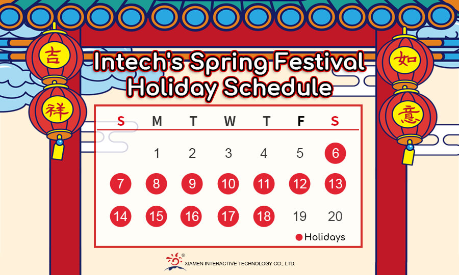 Intech's spring festival holiday schedule